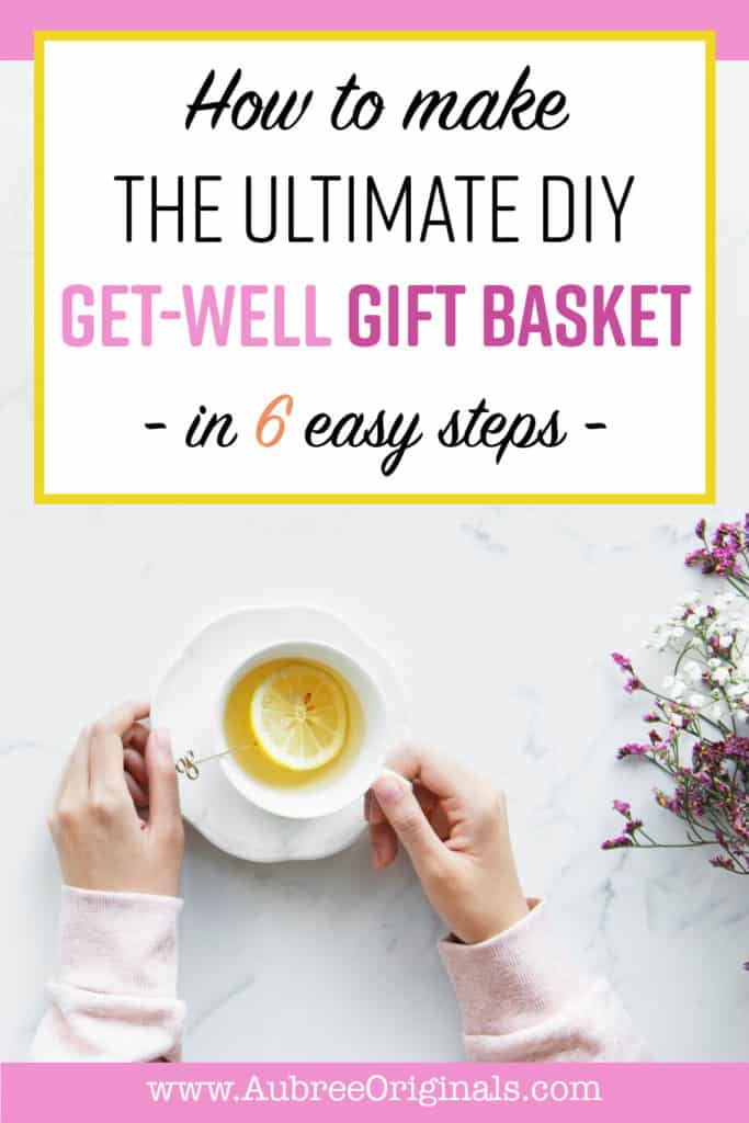 How to make the ultimate DIY get-well gift basket--in 6 easy steps! This list of ideas will help you make the perfect gift basket with all the items your sick friend needs this cold and flu season. A cheap and easy DIY gift that they will love! Things to make you get over a cold faster!