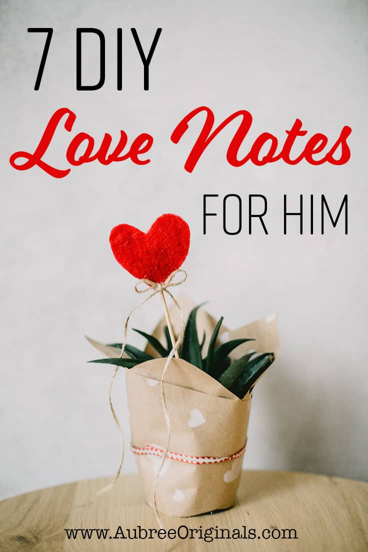 DIY love notes for him. These ideas are quick and easy and are perfect for Valentine's, anniversaries, birthdays, and special occasions. Bring some romance back to your relationship with these sweet notes!