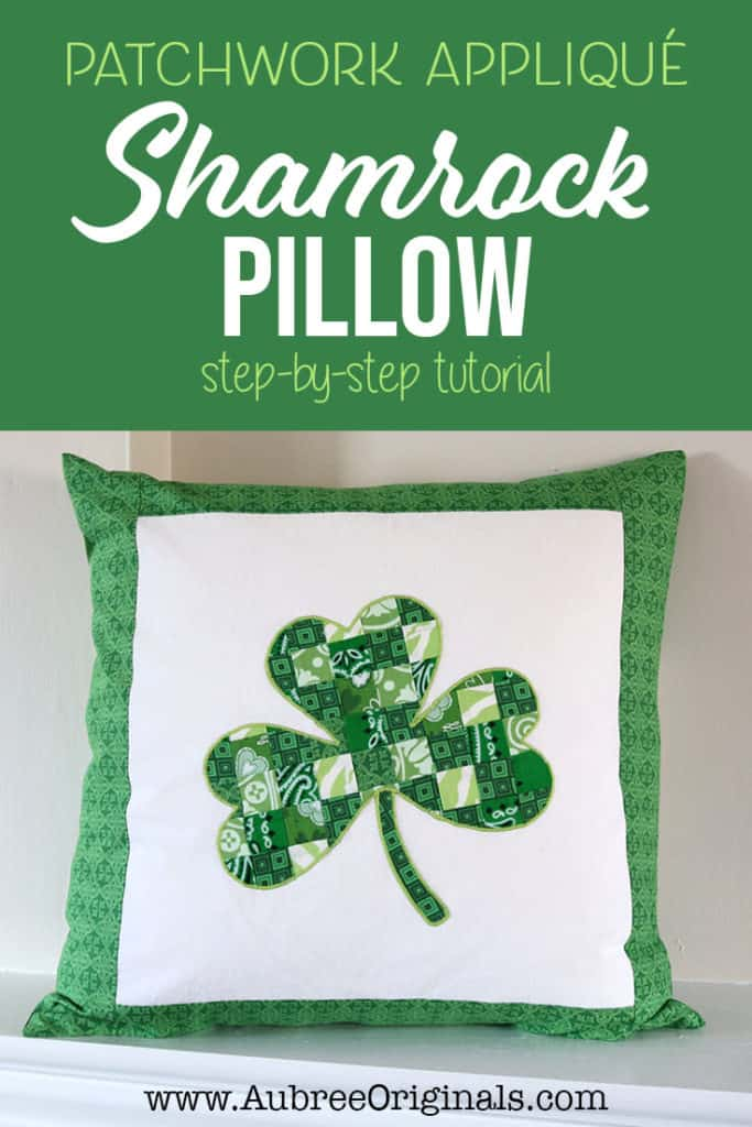 how to make a DIY patchwork applique shamrock pillow for St. Patrick's Day