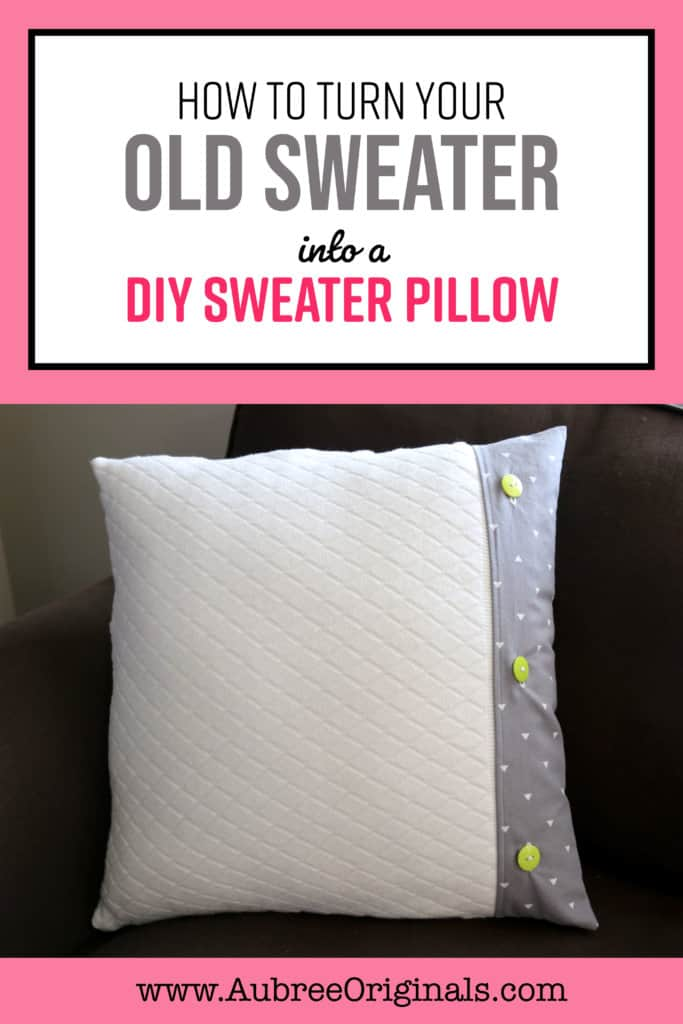 how to turn your old sweater into a DIY sweater pillow tutorial
